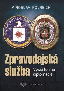 Zpravodajská služba - Vyšší forma diplomacie