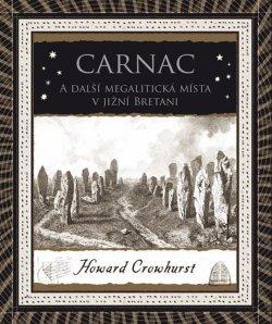 Carnac - A další megalitická místa v jižní Bretani
