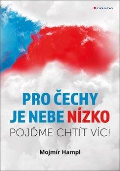 Pro Čechy je nebe nízko - Pojďme chtít víc