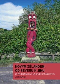 Novým Zélandem od severu k jihu - Za přírodními divy na druhé straně světa