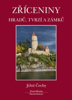Zříceniny hradů, tvrzí a zámků - Jižní Čechy