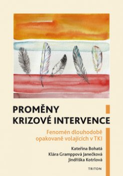Proměny krizové intervence - Fenomén dlouhodobě opakovaně volajících v TKI