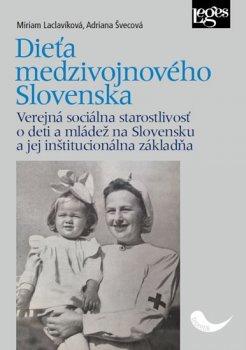 Dieťa medzivojnového Slovenska - Verejná sociálna starostlivosť o deti a mládež na Slovensku a jej inštitucionálna základňa