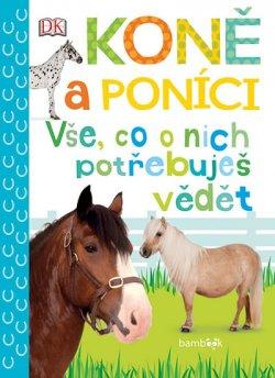Koně a poníci Vše, co o nich potřebuje vědět