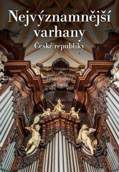 Nejvýznamnější varhany České republiky