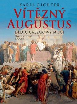 Vítězný Augustus - Dědic Caesarovy moci