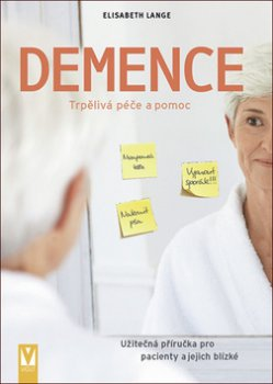 Demence - Trpělivá péče a pomoc