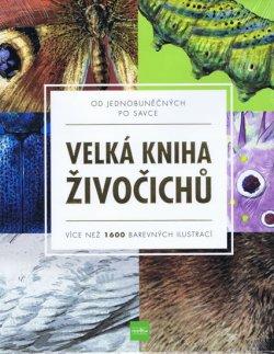 Velká kniha živočichů od jednobuněčných po savce - Více než 1600 barevných ilustrací