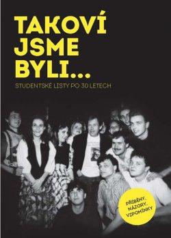 TAKOVÍ JSME BYLI…Studentské listy po 30 letech