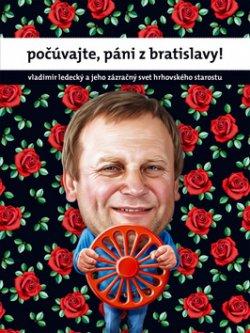 Počúvajte, páni z Bratislavy!