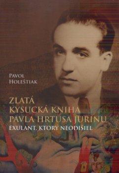 Zlatá kysucká kniha Pavla Hrtusa Jurinu