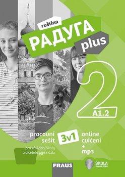 Raduga plus 2 pro ZŠ a víceletá gymnázia - Hybridní pracovní sešit 3 v 1