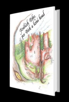 Králíček Toby, pes Birk a lesní hrad