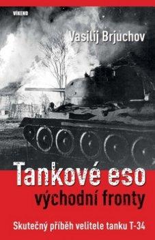 Tankové eso východní fronty - Skutečný příběh velitele tanku T-34