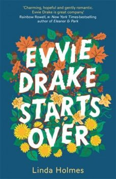 Evvie Drake Starts Over : The emotional, uplifting, romantic bestseller