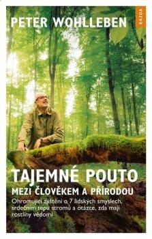 Tajemné pouto mezi člověkem a přírodou - Ohromující zjištění o 7 lidských smyslech, srdečním tepu stromů a otázce, zda mají rostliny vědomí