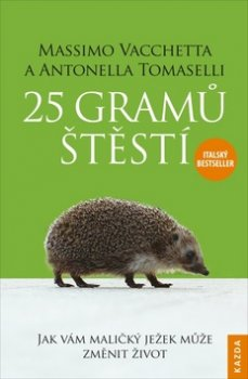 25 gramů štěstí - Jak vám maličký ježek může změnit život