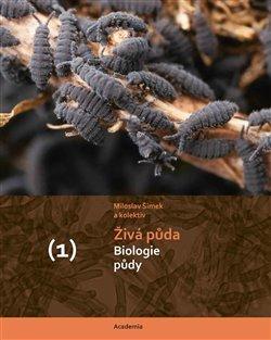 Živá půda 1+2 díl (Biologie půdy a Ekologie, využívání a degradace půdy)