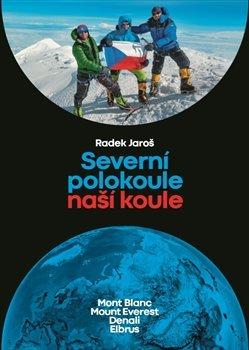 Severní polokoule naší koule: Mont Blanc, Mount Everest, Denali, Elbrus