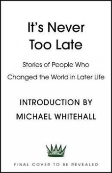 It´s Never Too Late