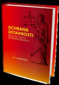 Ochrana ústavnosti Ústavným súdom Slovenskej republiky