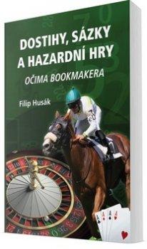 Dostihy, sázky a hazardní hry očima bookmakera