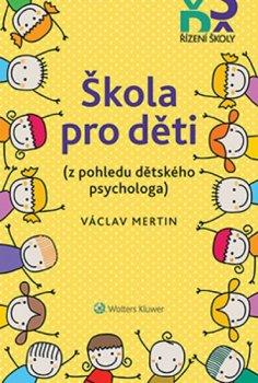 Škola pro děti (z pohledu dětského psychologa)