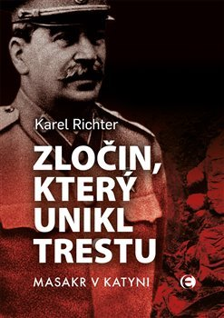 Zločin, který unikl trestu - Masakr v Katyni