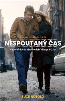 Nespoutaný čas - Vzpomínky na Greenwich Village 60. let