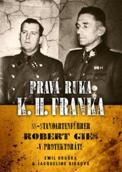 Pravá ruka K. H. Franka - SS-Standartenführer Robert Gies v protektorátu