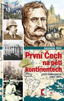 První Čech na pěti kontinentech - Cesty Čeňka Paclta (1813-1887)