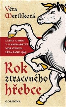Rok ztraceného hřebce - Láska a smrt v markrabství moravském léta páně 1365