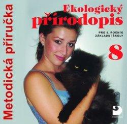 Ekologický přírodopis pro 8. ročník základní školy na CD - Metodická příručka