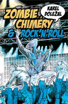 Zombie, chiméry a rocknroll