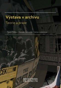 Výstava v archivu - Teorie a praxe