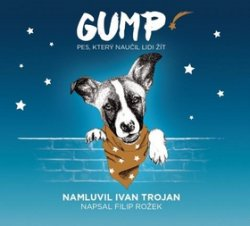 Gump - Pes, který naučil lidi žít - CD (Čte Ivan Trojan)