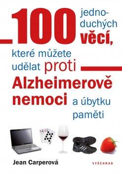 100 jednoduchých věcí, které můžete udělat proti Alzheimerově nemoci a úbytku pa