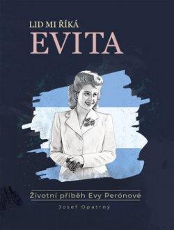 Lid mi říká Evita - Životní příběh Evy Perónové