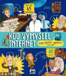 Kdo vymyslel internet aneb Největší vynálezci všech dob