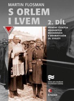 S orlem i lvem 2 - Příběhy českých vojenských duchovních v dramatickém dvacátém století