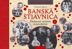 Banská Štiavnica Osobnosti na ktoré sa pamätáme 1