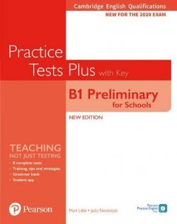 Practice Tests Plus B1 Preliminary for Schools Cambridge Exams 2020 Student´s Book + key