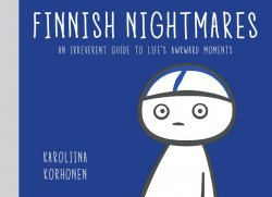 Finnish Nightmares: An Irreverent Guide to Life's Awkward Moments
