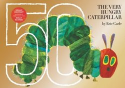 The Very Hungry Caterpillar : 50th Anniversary Golden Edition