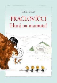 Pračlovíčci - Hurá na mamuta!