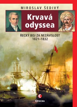 Krvavá odyssea - Řecký boj za nezávislost 1821-1832