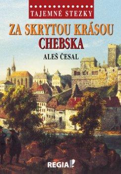 Tajemné stezky - Za skrytou krásou Chebska