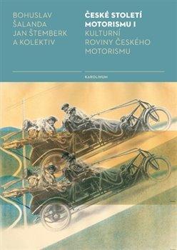 České století motorismu I.: Kulturní roviny českého motorismu