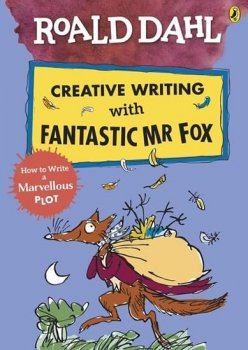 Roald Dahl: Creative Writing With Fantastic Mr Fox - How to Write a Marvellous Plot
