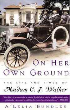 On Her Own Ground:The Life and Times of Madam C.J. Walker